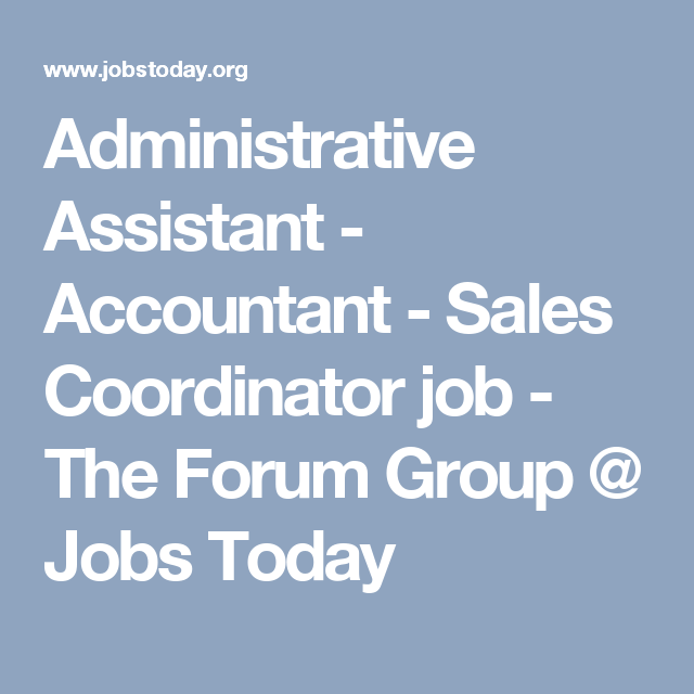Administrative Assistant  Accountant  Sales Coordinator Job