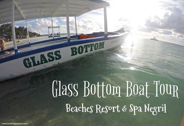 Glass Bottom Boat Beaches Resort Spa Negril Ultimate Family Vacation Family Travel Destinations Beach Resorts