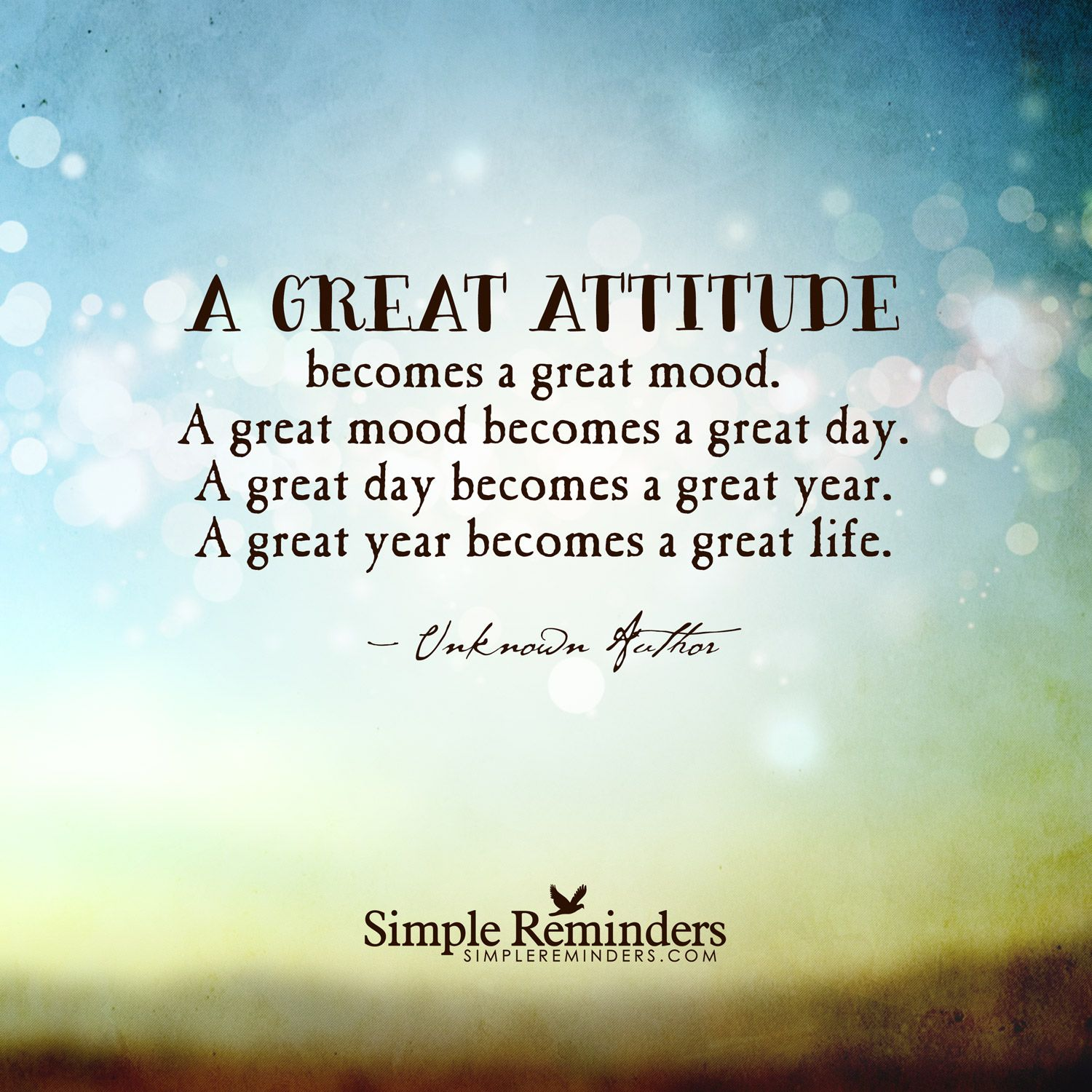 A great attitude creates a great life Inspirational