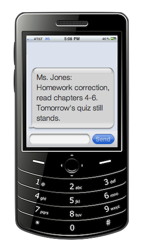 Free web-based program to send updates to parents and students via text message. They subscribe online and you don't ever have to know their phone numbers and they never have to know yours. Great way to keep kids updated.