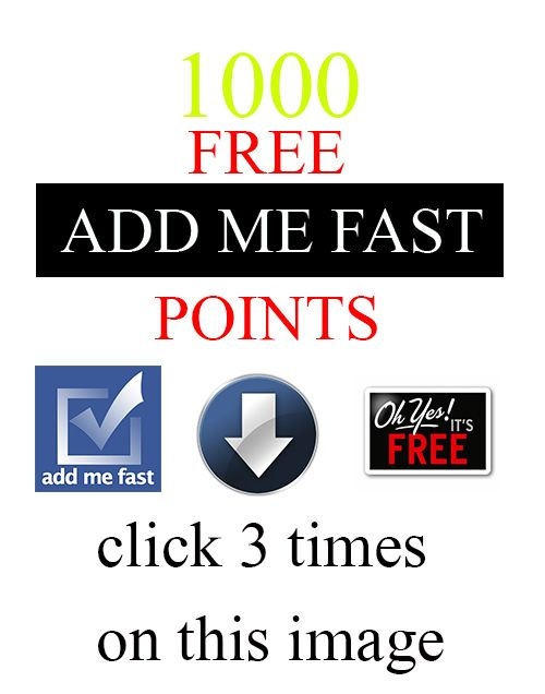 1000 Free Add Me Fast Points Click 3 Times On Top Of The Image Ads Will Turner Free Add
