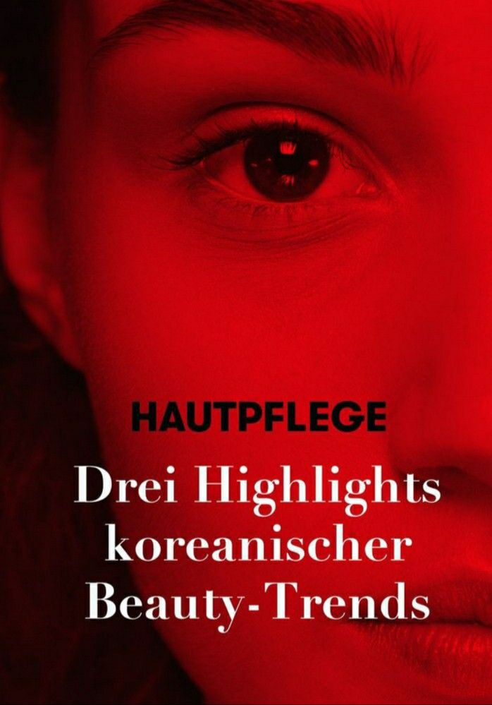 Drei Highlights koreanischer Beauty-Trends #korea #beauty #hautpflege #tipps #tricks #vogue #voguege...
