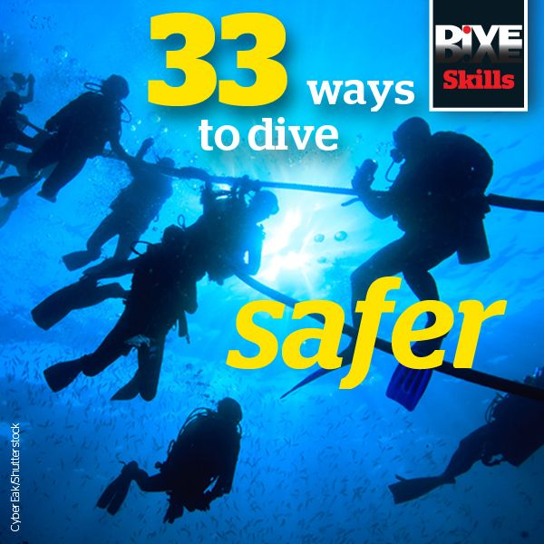 33 ways to dive safer - three of the UK's leading divers give their top safety tips for scuba diving