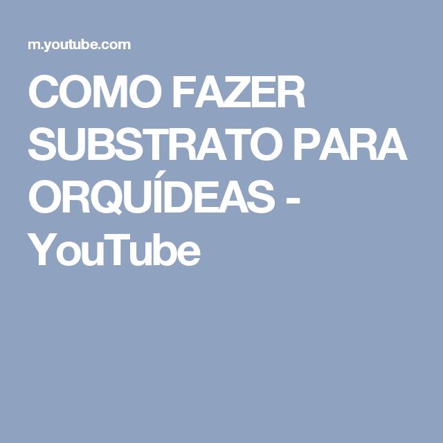 COMO FAZER SUBSTRATO PARA ORQUÍDEAS - YouTube