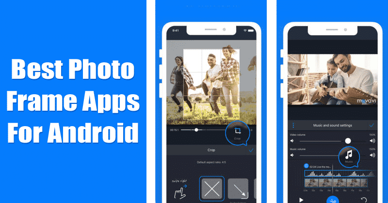 Top 10 Best Photo Frame Apps For Android 2019 Best photo