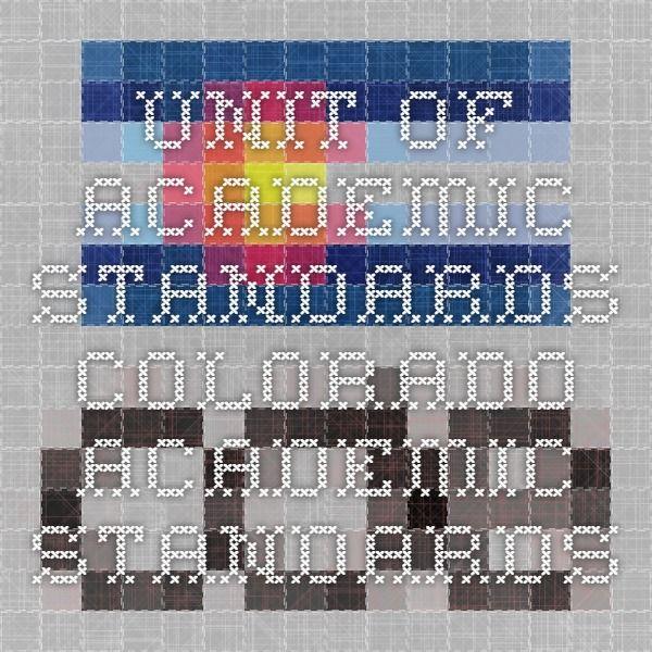 Unit of Academic Standards - Colorado Academic Standards