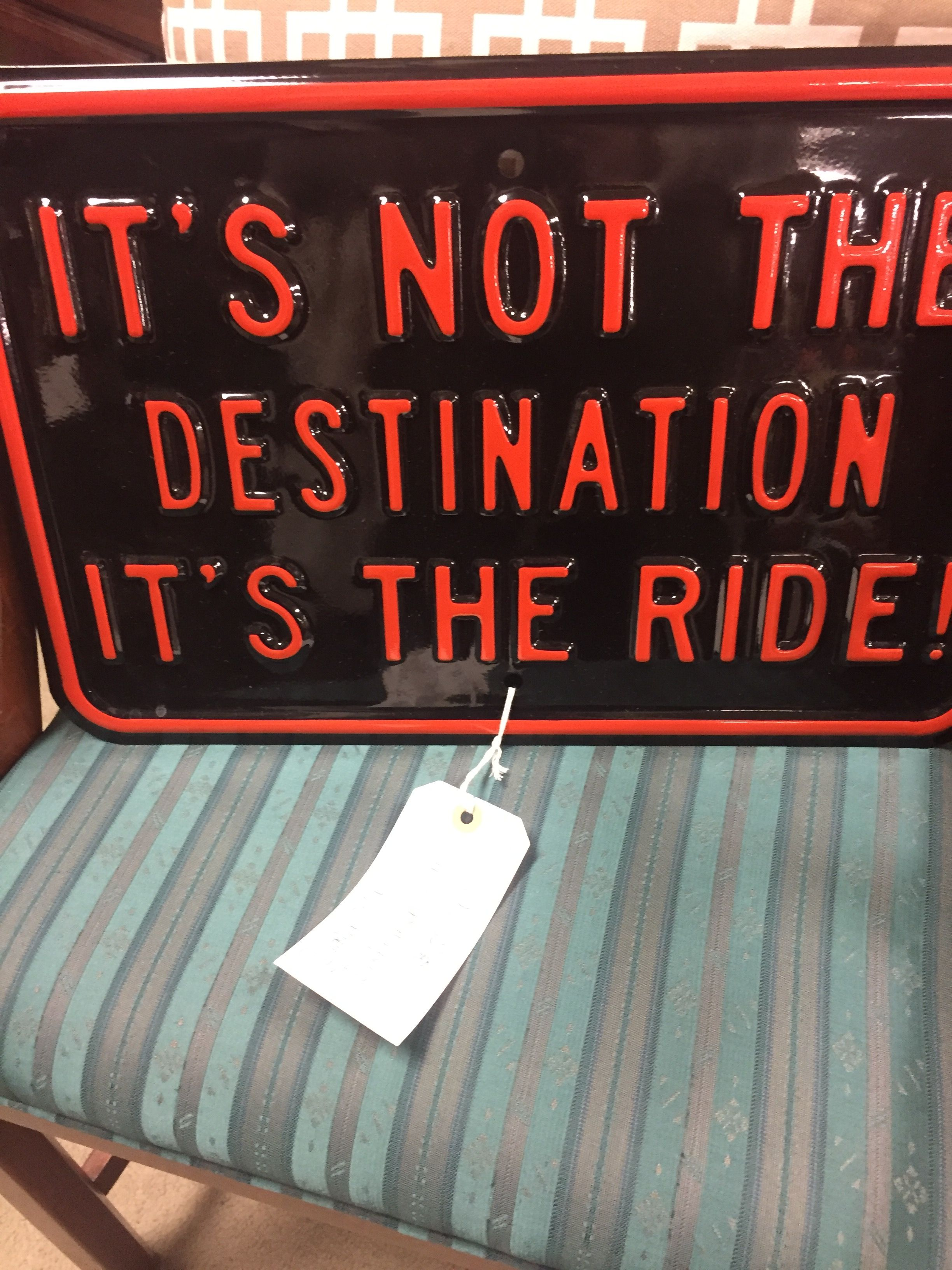 It's not the destination, It's the ride!