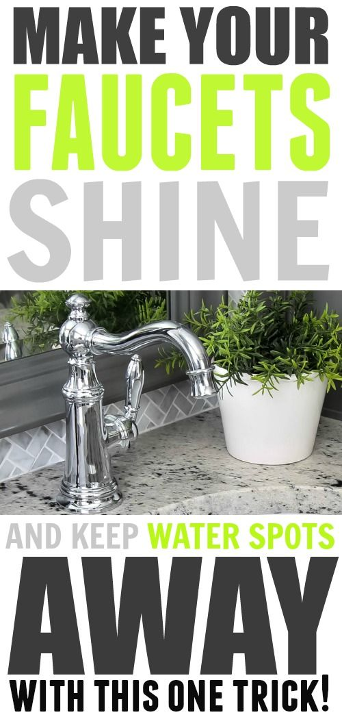 How to make your faucets extra shiny and keep water spots away for ...