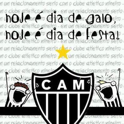 Hoje E Dia Do Galo 13 Hoje E Dia De Festa Clube Atletico Mineiro Atletico Mineirao