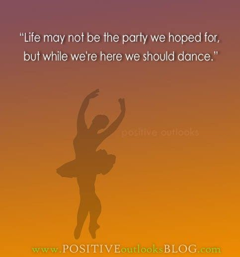 Life Dance : Quotes | Positive Outlooks Blog
