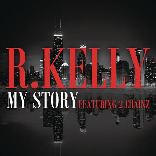R. Kelly feat. 2 Chainz - My Story (iTunes