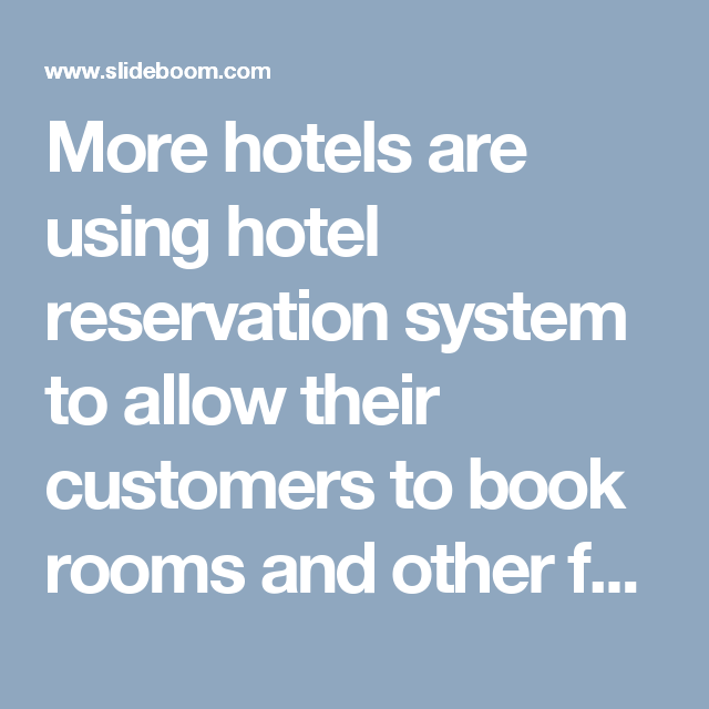 More Hotels Are Using Hotel Reservation System To Allow Their