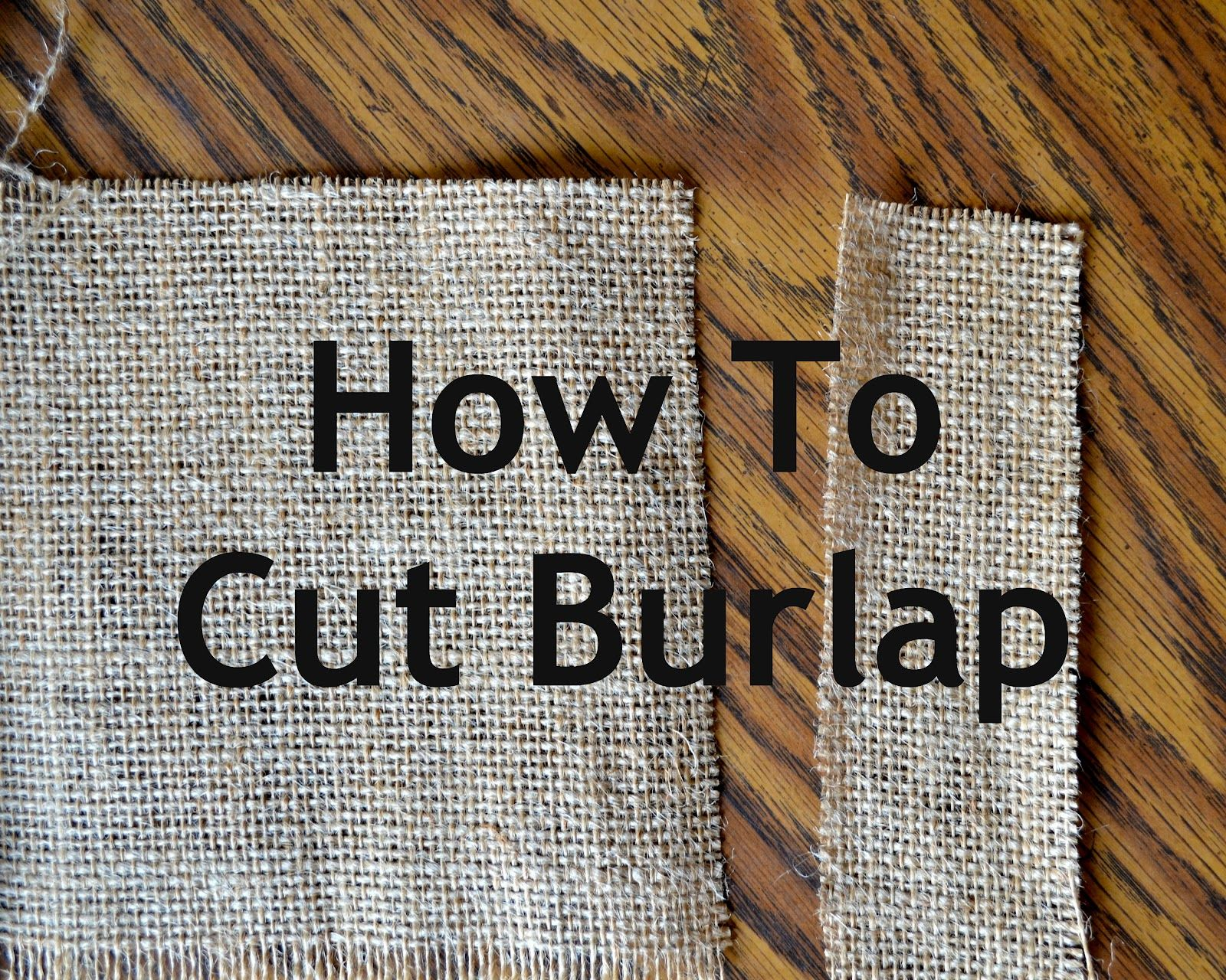 how to cut burlap straight
