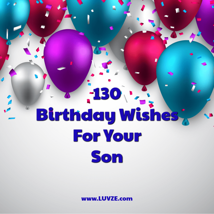 130 Happy Birthday Wishes For Sons With Beautiful Images
