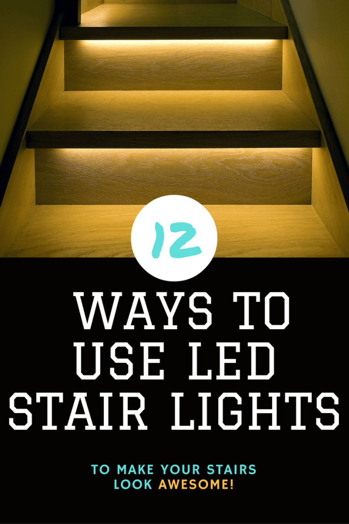 12 Ways To Use Led Stair Lights To Light Your Staircase Led Stair Lights Stair Lights Stair Lights Indoor