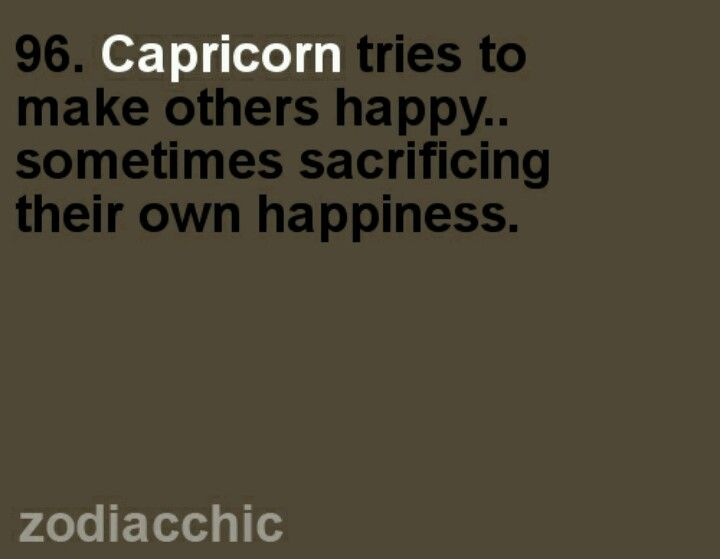 Capricorn tries to make others happymetimes sacrificing their capricorn tries to make others happymetimes sacrificing their own happiness ccuart Choice Image