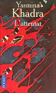 Top Livre L Attentat Yasmina Khadra Pdf Spot Books Books Thriller Books Psychological
