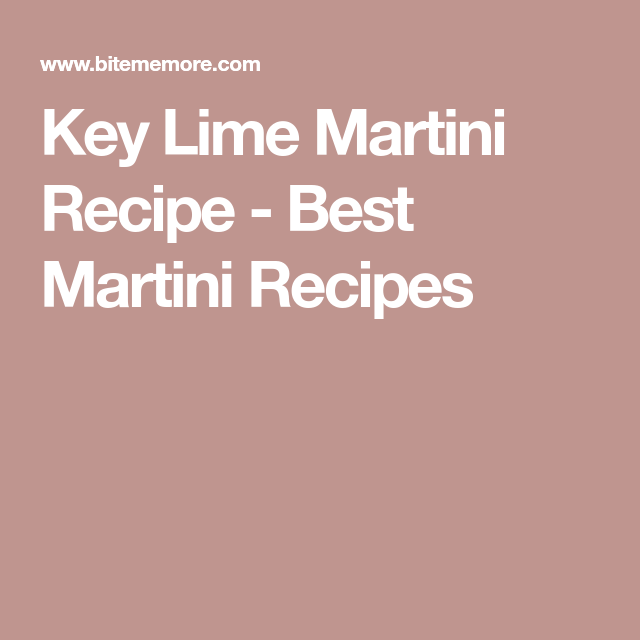 Key Lime Martini Recipe - Best Martini Recipes