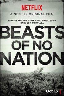 The 100 Best Movies On Netflix April 2021 Beasts Of No Nation Good Movies On Netflix Must Watch Netflix Movies