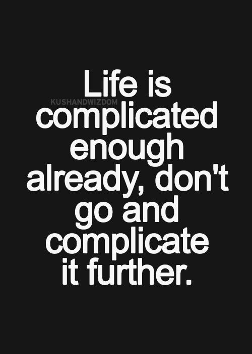 Complicated Life Beautiful Words Pinterest Inspirational