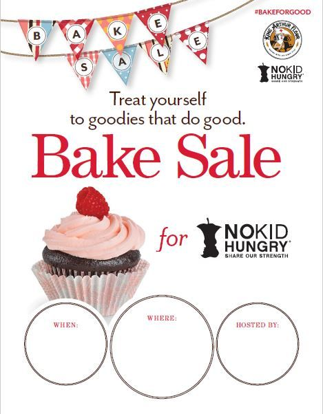 Use this cool flyer from King Arthur Flour to advertise your Bake - bake sale flyer