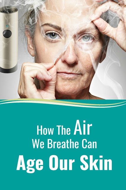 How The Air We Breathe Can Age Our Skin Skin, Top beauty