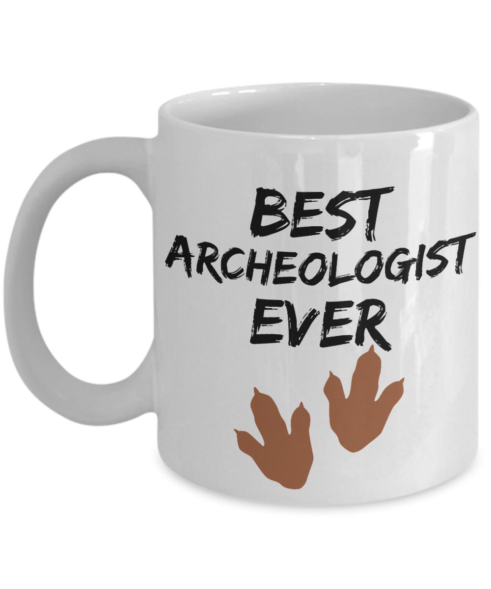 Archeologist Mug Best Archeologist Ever Funny Gift for Archeological Archeolog…