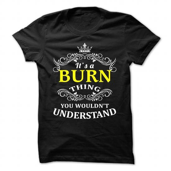 BURN T Shirts, Hoodies. Get it here ==► https://www.sunfrog.com/Camping/BURN-109953143-Guys.html?41382