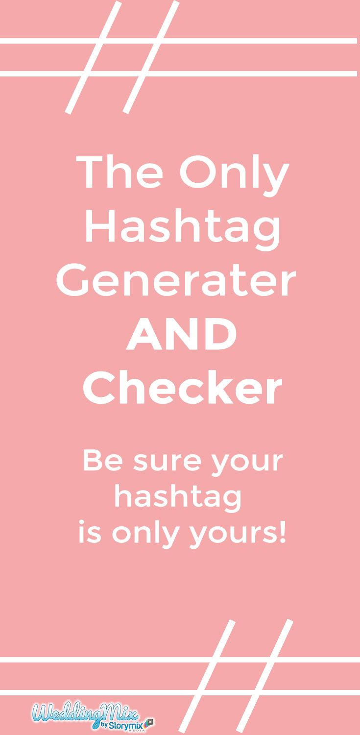 Wedding Hashtag Generator The Knot.The Fun And Modern Way To Create Your Wedding Video My