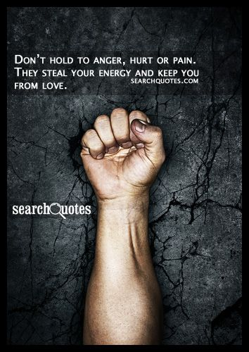Donu0027t Hold To Anger, Hurt, Or Pain · Inspiring QuotesUplifting ...