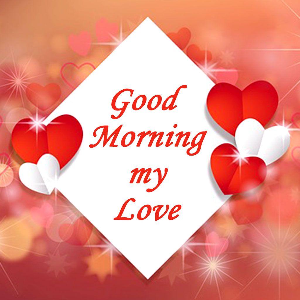 Good Morning Wallpaper For Lover Good Morning Wallpapers Morning Images Of Love Good Good Morning My Love Good Morning Love Messages Good Morning Wallpaper