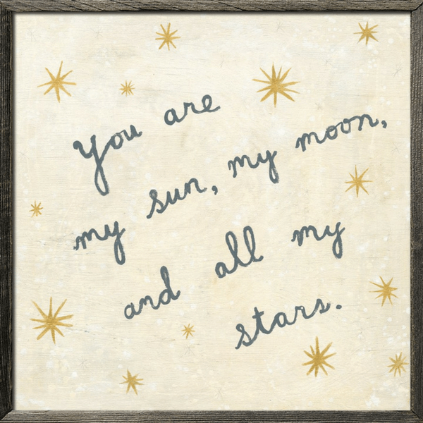 "Quote by e.e. cummings says, ""You are my sun, my moon, and all my stars."" Available in three different sizes and two different frame styles."