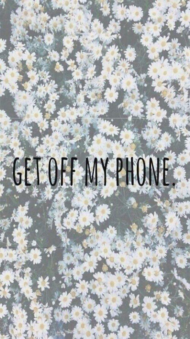Get Off My Phone Wallpaper Cute Wallpaper For Phone Phone Wallpaper Funny Wallpapers