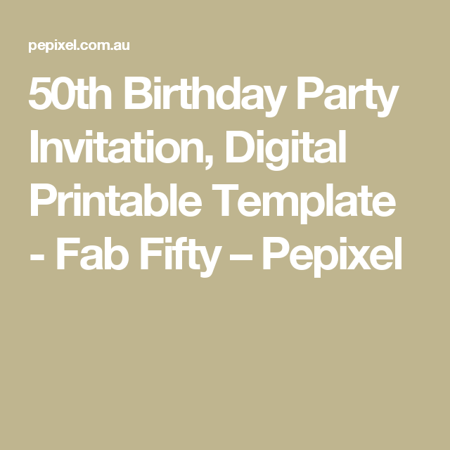 Fab Template: 50th Birthday Party Invitation, Digital Printable Template