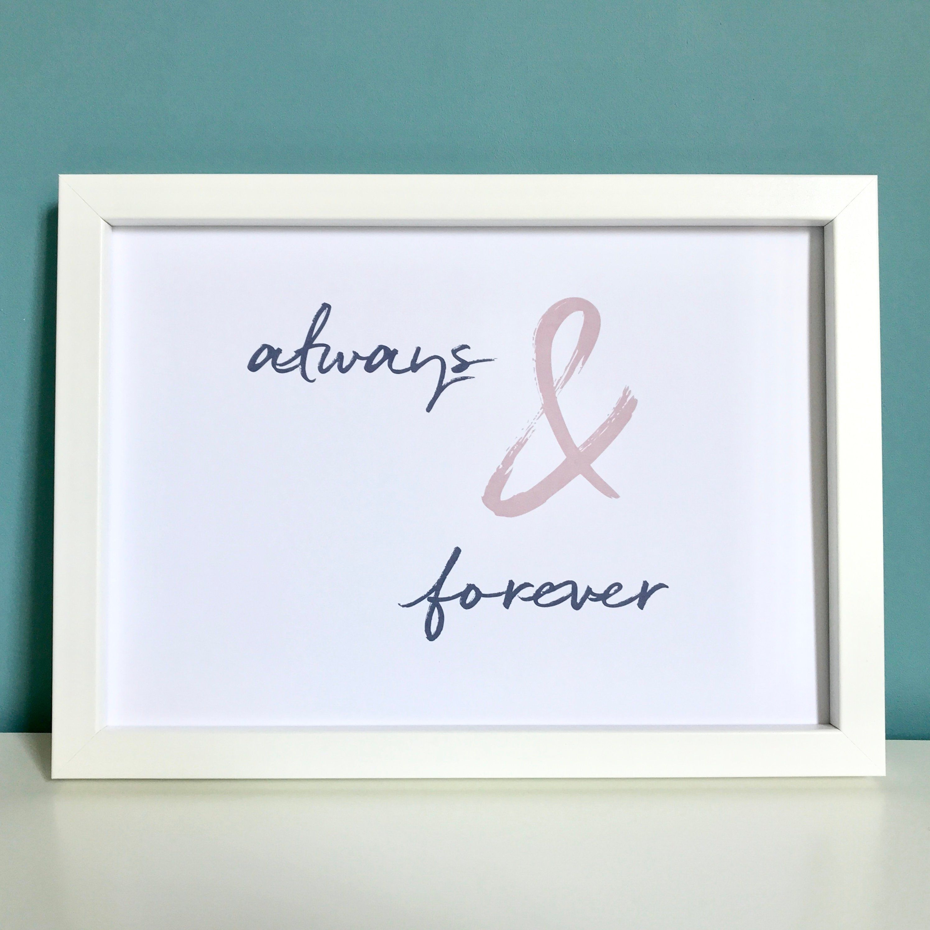 Always And Forever Print Love Print Engagement Print New Home