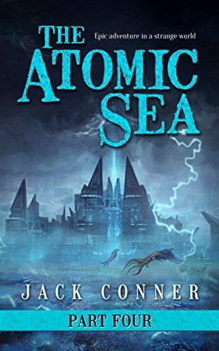The Atomic Sea: Part Four: The Twilight City by Jack Conner, http://www.amazon.com/dp/B00V52OX6O/ref=cm_sw_r_pi_dp_MhAgvb0AQZ28V