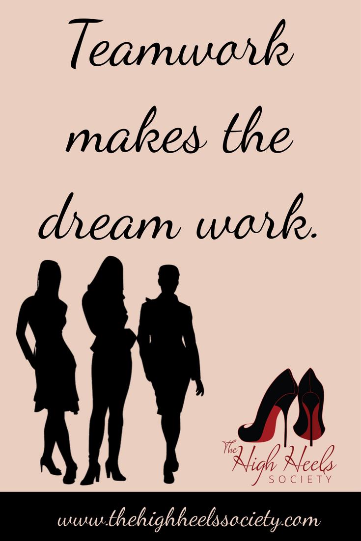 teamwork makes the dream work the high heels society