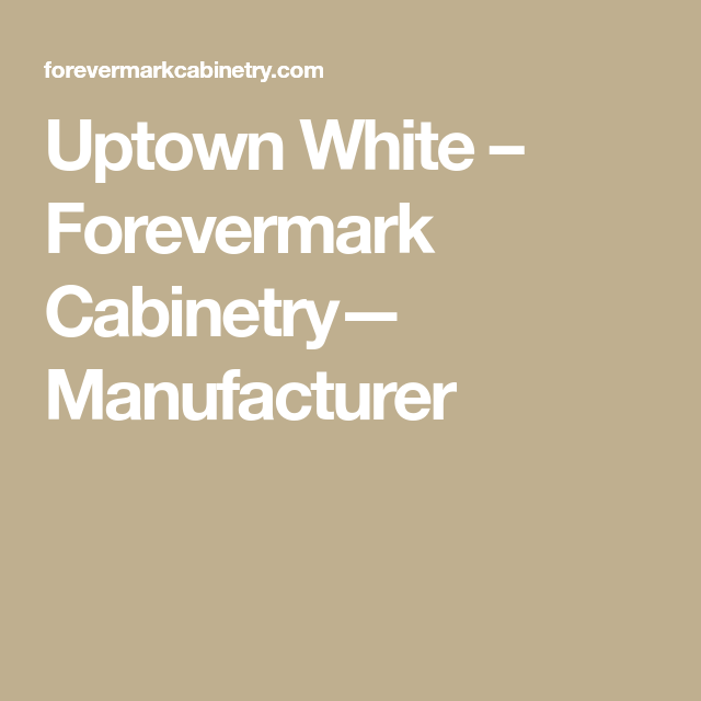 Best Uptown White – Forevermark Cabinetry— Manufacturer 640 x 480
