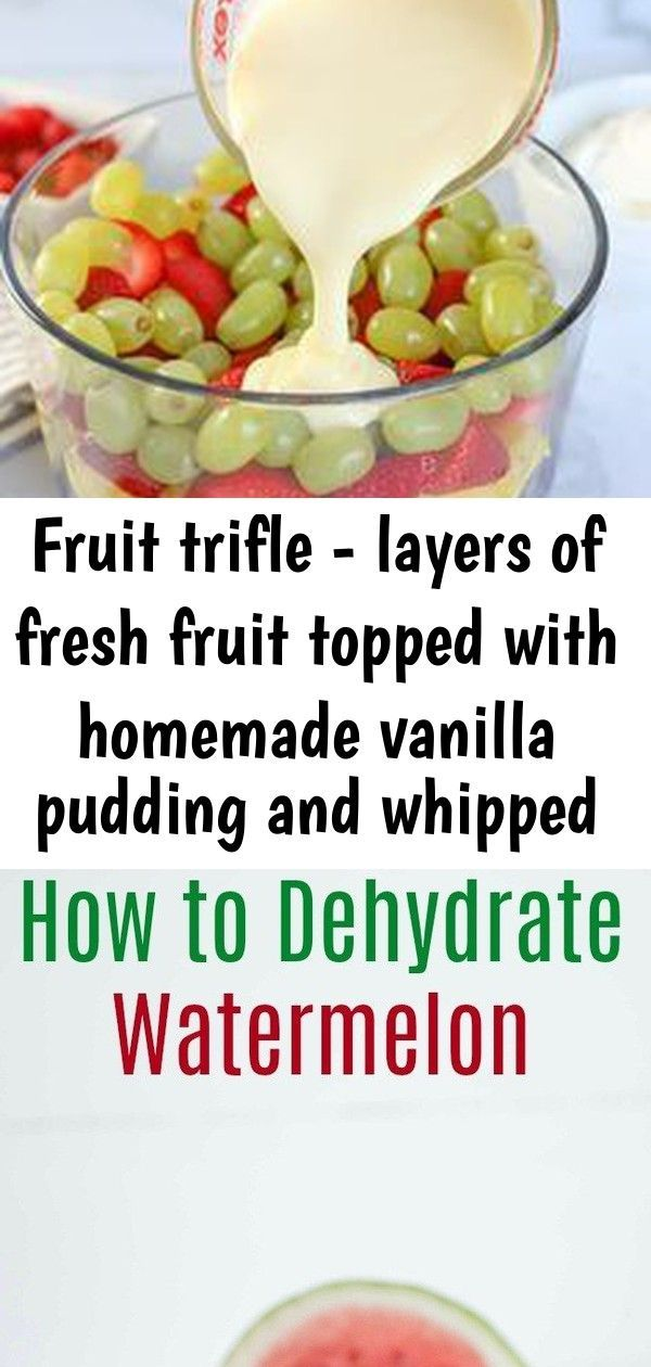 FRUIT TRIFLE - Layers of fresh fruit topped with homemade vanilla pudding and whipped cream. #fruitsalad #trifle #fruit #sidedish How to Dehydrate Watermelon, How to Make Watermelon Candy, can you dehydrate watermelon, d #fresh #fruit #homemade #layers #topped #trifle #trifle desserts chocolate #trifle desserts for easter #trifle desserts recipe #trifle desserts with angel food cake