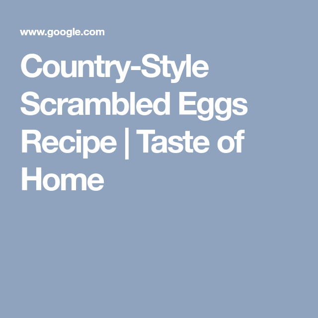Country Style Scrambled Eggs Recipe