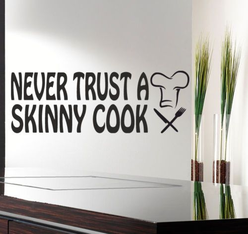 NEVER-TRUST-A-SKINNY-COOK-Wall-quote-sticker-art-home-Kitchen-dining-WQ3
