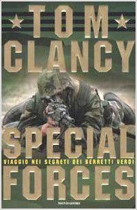 Amazon.it: Special Forces. Viaggio nei segreti dei Berretti Verdi - Tom Clancy, John D. Gresham, P. Valpolini - Libri