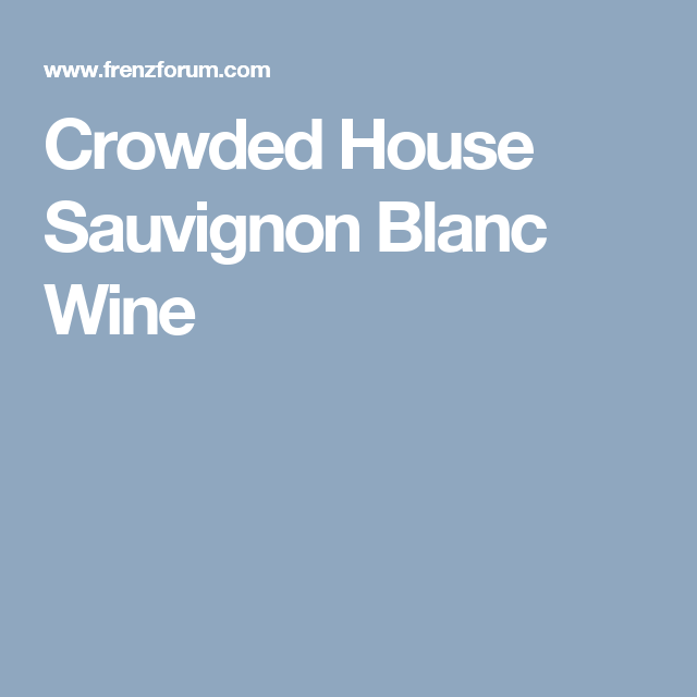Crowded House Sauvignon Blanc Wine