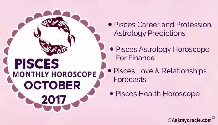 October 2017 Pisces Monthly Horoscope predictions for love, health - life career