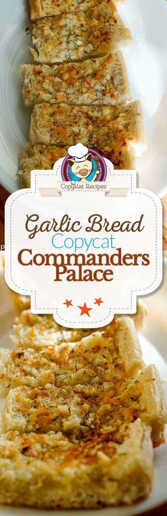 Commanders Palace Garlic Bread Recipe Copykat recipes