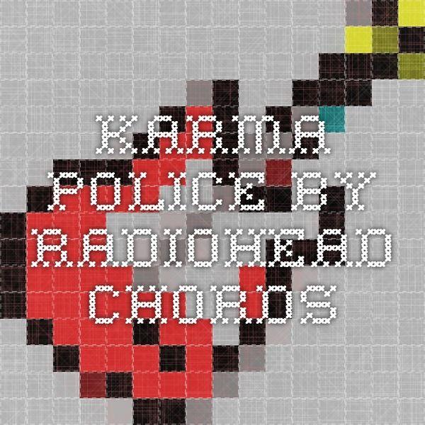 Karma Police By Radiohead Chords Music 2 Pinterest Radiohead