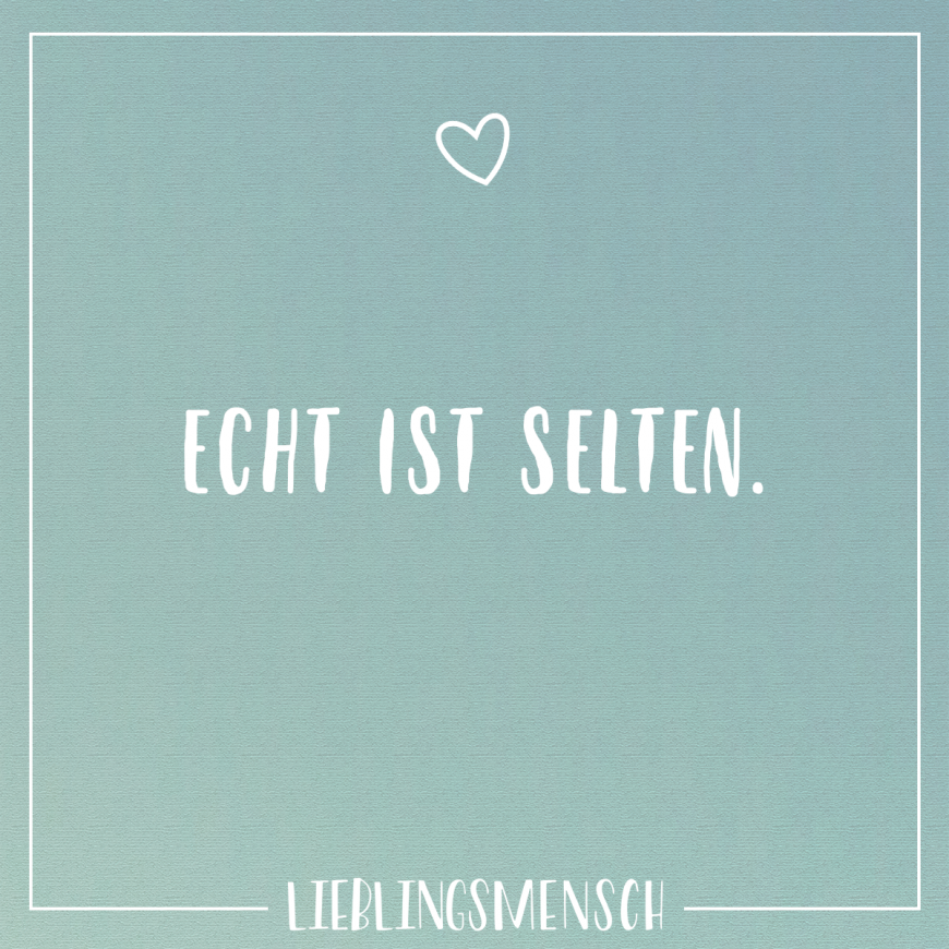 Photo of Echt ist selten. – VISUAL STATEMENTS®