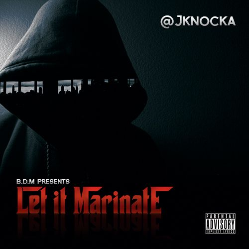 """Listen & DownLoad """"Let It Marinate"""" Today..No..Right NOW! (DatPiff.Com)"""