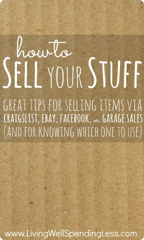 How To Sell Your Stuff Great Tips For Selling Items Via Craigslist Ebay Facebook Or Garage Sales And For Knowi Things To Sell Sell Your Stuff Good To Know