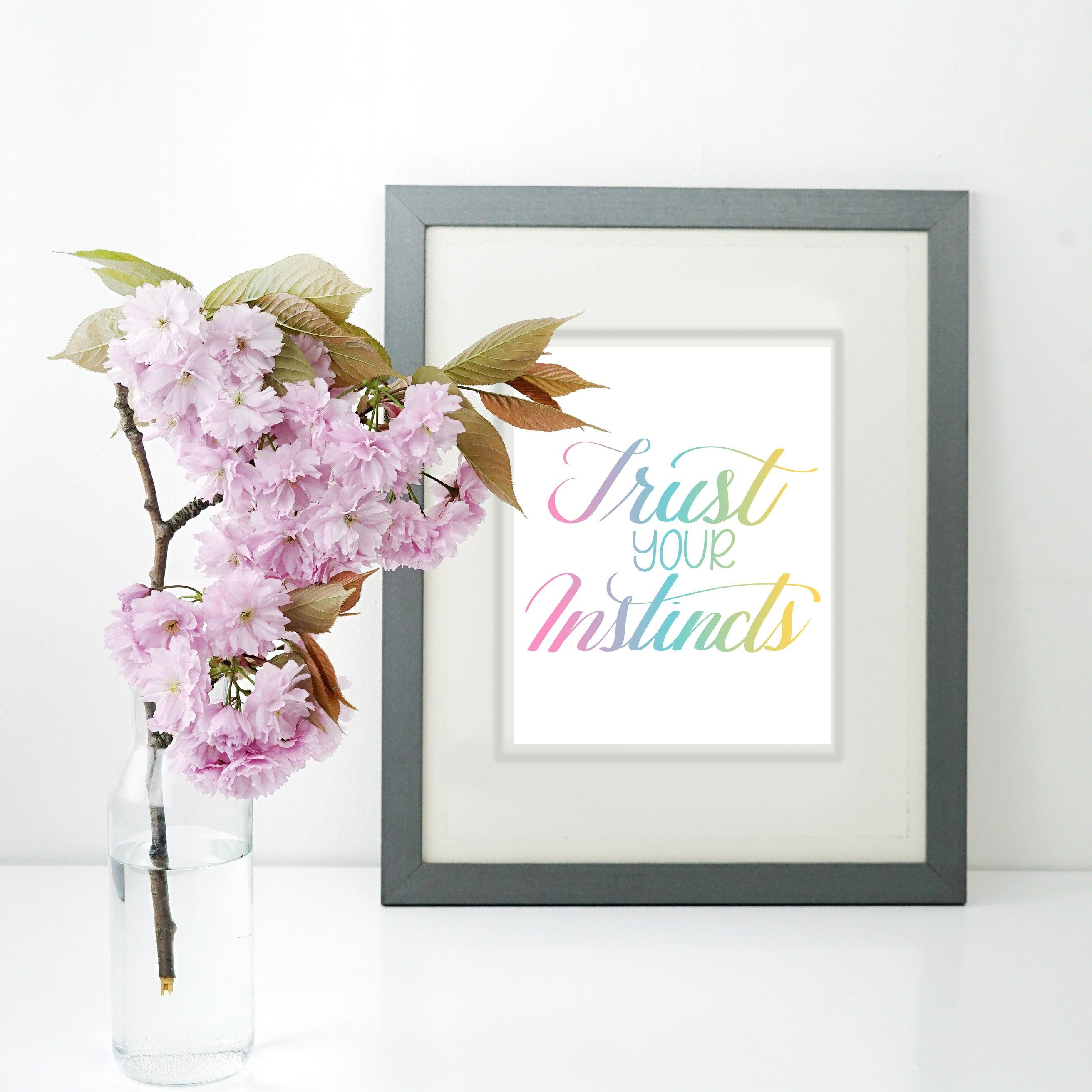 Trust Your Instincts Quote Printable Art Motivational